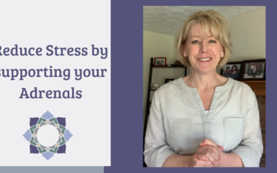 Reduce Stress by Supporting Your Adrenals