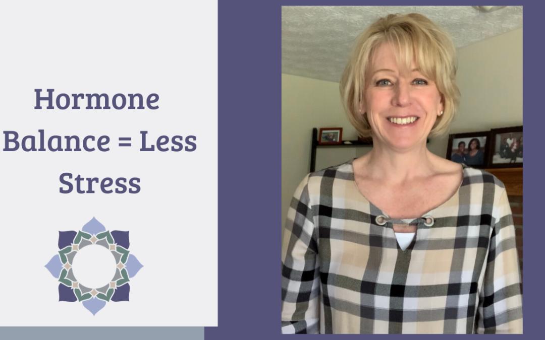Hormone Balance = Less Stress